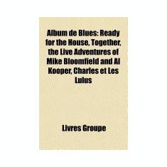 Album de Blues: Album de B. B. King, Album de Chris Whitley, Album de Cream, Album de Gary Moore, Album de John Mayall, Album de Johnn
