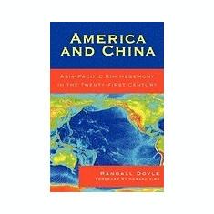 America and China: Asia-Pacific Rim Hegemony in the Twenty-First Century - Carte in engleza