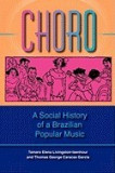 Choro: A Social History of a Brazilian Popular Music [With CD]