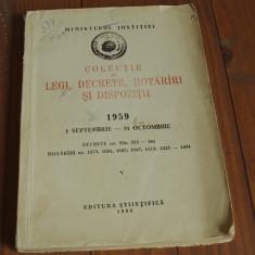 Colectie de legi decrete hotariri si dispozitii 1959 / 1 sept - 31 oct / 1960 !