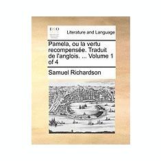 Pamela, Ou La Vertu Recompense. Traduit de L'Anglois. ... Volume 1 of 4 - Carte in engleza