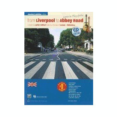 From Liverpool to Abbey Road: Standard Notation: A Beginning Guitar Method [With CD (Audio)] - Carte in engleza