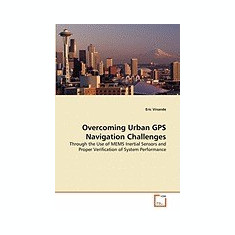 Overcoming Urban GPS Navigation Challenges