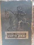 Fratii Jderi - Mihail Sadoveanu ,530443, 1956