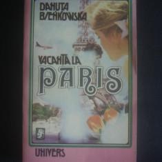 DANUTA BIENKOWSKA - REGASIRE * VACANTA LA PARIS, Alta editura, 1992
