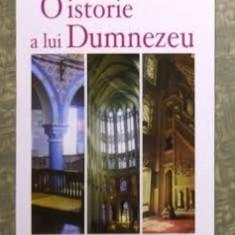 O istorie a lui Dumnezeu : iudaism, crestinism, islam / Karen Armstrong - Carte Istorie