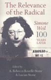 The Relevance of the Radical: Simone Weil 100 Years Later
