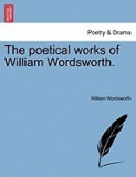 The Poetical Works of William Wordsworth.