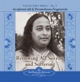 Removing All Sorrow and Suffering: An Informal Talk by Paramahansa Yogananda