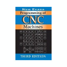 Programming of Cnc Machines - Carte in engleza