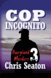 Cop Incognito Large Print: Dairyland Murders Book 3
