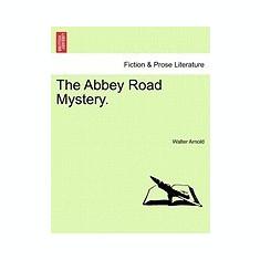 The Abbey Road Mystery. - Carte in engleza