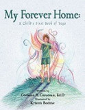 My Forever Home: A Child's First Book of Yoga