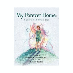 My Forever Home: A Child's First Book of Yoga - Carte in engleza
