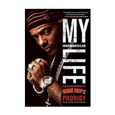 My Infamous Life: The Autobiography of Mobb Deep's Prodigy - Carte in engleza