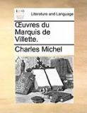 Uvres Du Marquis de Villette.