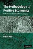 The Methodology of Positive Economics: Reflections on the Milton Friedman Legacy