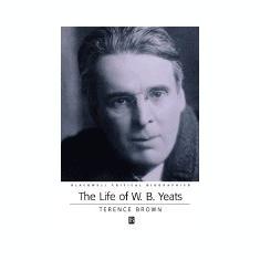 The Life of W. B. Yeats - Carte in engleza