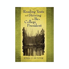 Reading Yeats and Striving to Be a College President - Carte in engleza