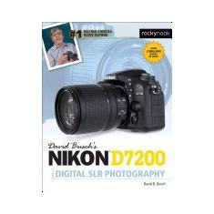David Busch's Nikon D7200 Guide to Digital SLR Photography - Carte in engleza