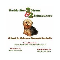 Yorkie Has 2 Moms and 2 Schnauzers - Carte in engleza