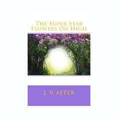 The Super Star Flowers on High: Extended Edition - Carte in engleza