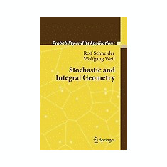 Stochastic and Integral Geometry - Carte in engleza