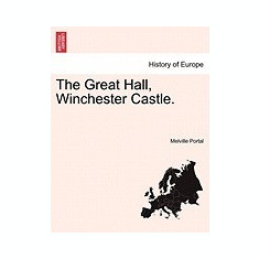 The Great Hall, Winchester Castle. - Carte in engleza