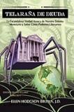 Telarana de Deuda: La Escandalosa Verdad Acerca de Nuestro Sistema Monetario y Sobre Como Pode-Mos Liberarnos