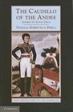 The Caudillo of the Andes: Andres de Santa Cruz