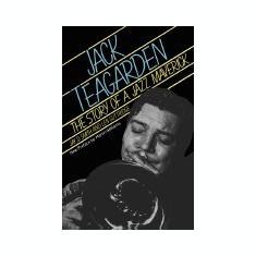 Jack Teagarden: The Story of a Jazz Maverick - Carte in engleza