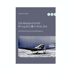 Die Messerschmitt Bf 109b/C/D in Ihrer Zeit - Carte in engleza