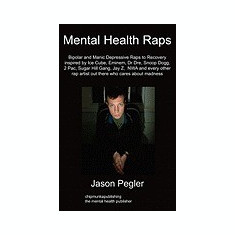 Mental Health Raps: Bipolar Raps to Recovery Inspired by Ice Cube, Eminem, Dr Dre, Snoop Dogg and All Other Great Rappers - Carte in engleza