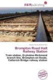 Brompton Road Halt Railway Station