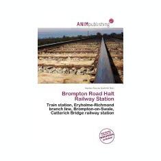 Brompton Road Halt Railway Station - Carte in engleza