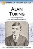Alan Turing: Computing Genius and Wartime Code Breaker