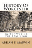 History of Worcester: In the War of the Rebellion