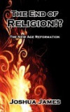 The End of Religion!?: The New Age Reformation