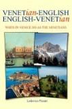 Venetian-English English-Venetian: When in Venice Do as the Venetians