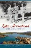 Lake Arrowhead Chronicles