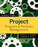 The Wiley Guide to Project, Program & Portfolio Management