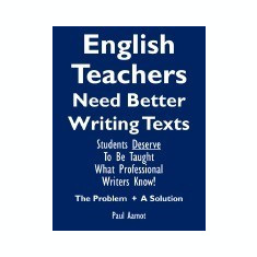 English Teachers Need Better Writing Texts - Carte in engleza