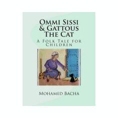 Ommi Sissi & Gattous the Cat: A Folk Tale for Children - Carte in engleza