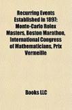Recurring Events Established in 1897: Monte-Carlo Rolex Masters, Boston Marathon, International Congress of Mathematicians, Prix Vermeille