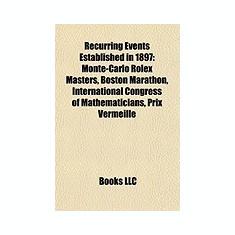 Recurring Events Established in 1897: Monte-Carlo Rolex Masters, Boston Marathon, International Congress of Mathematicians, Prix Vermeille - Carte in engleza