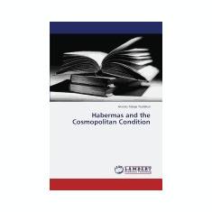 Habermas and the Cosmopolitan Condition - Carte in engleza