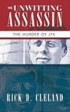 The Unwitting Assassin: The Murder of JFK
