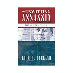 The Unwitting Assassin: The Murder of JFK - Carte in engleza