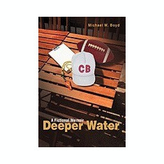 Deeper Water: A Fictional Memoir - Carte in engleza