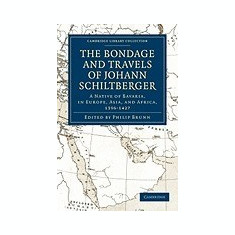 Bondage and Travels of Johann Schiltberger: A Native of Bavaria, in Europe, Asia, and Africa, 1396 1427 - Carte in engleza